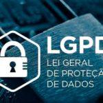 Você conhece a LGPD? Lei Geral de Proteção de Dados? Saiba aqui